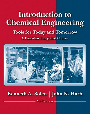 Introduction to Chemical Process Fundamentals and Design By Solen, Kenneth A./ Harb, John