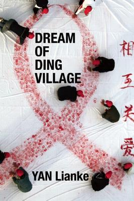 Dream of Ding Village By Lianke, Yan/ Carter, Cindy (TRN)