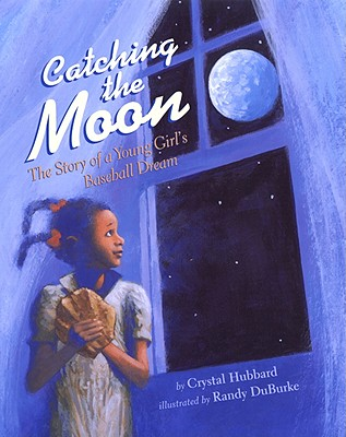 Catching the Moon By Hubbard, Crystal/ Duburke, Randy (ILT)