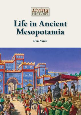 Life in Ancient Mesopotamia By Nardo, Don